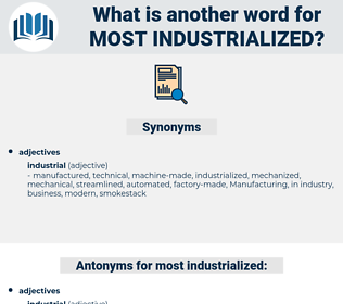 most industrialized, synonym most industrialized, another word for most industrialized, words like most industrialized, thesaurus most industrialized