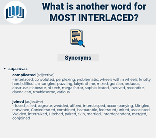 most interlaced, synonym most interlaced, another word for most interlaced, words like most interlaced, thesaurus most interlaced