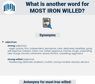 most iron willed, synonym most iron willed, another word for most iron willed, words like most iron willed, thesaurus most iron willed