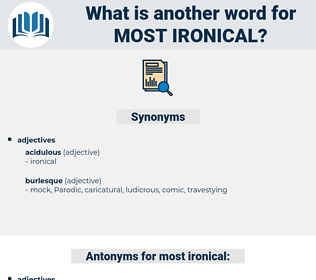 most ironical, synonym most ironical, another word for most ironical, words like most ironical, thesaurus most ironical