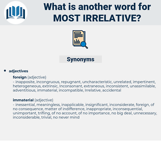 most irrelative, synonym most irrelative, another word for most irrelative, words like most irrelative, thesaurus most irrelative