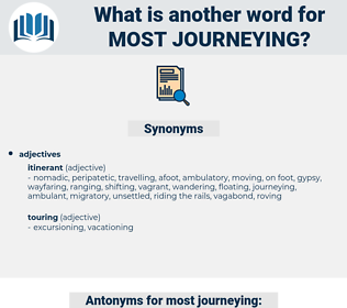 most journeying, synonym most journeying, another word for most journeying, words like most journeying, thesaurus most journeying