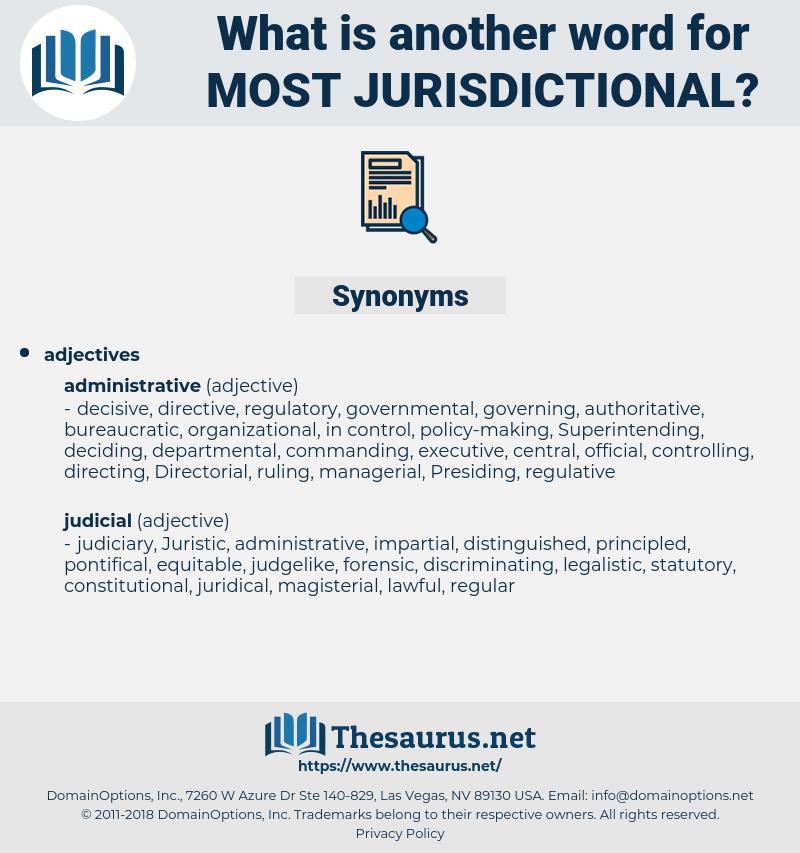 most jurisdictional, synonym most jurisdictional, another word for most jurisdictional, words like most jurisdictional, thesaurus most jurisdictional