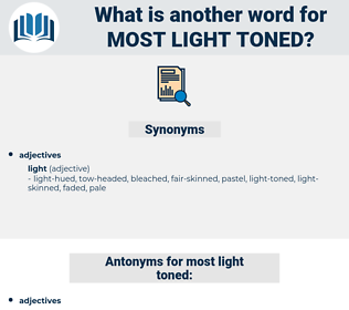 most light toned, synonym most light toned, another word for most light toned, words like most light toned, thesaurus most light toned