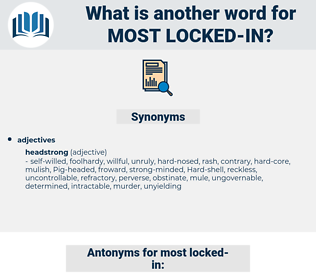 most locked in, synonym most locked in, another word for most locked in, words like most locked in, thesaurus most locked in