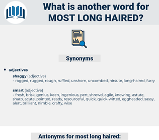 most long haired, synonym most long haired, another word for most long haired, words like most long haired, thesaurus most long haired