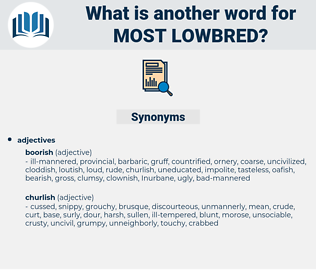 most lowbred, synonym most lowbred, another word for most lowbred, words like most lowbred, thesaurus most lowbred