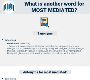 most mediated, synonym most mediated, another word for most mediated, words like most mediated, thesaurus most mediated
