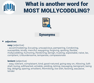 most mollycoddling, synonym most mollycoddling, another word for most mollycoddling, words like most mollycoddling, thesaurus most mollycoddling