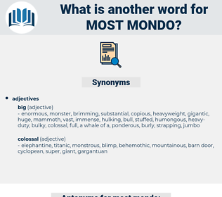 most mondo, synonym most mondo, another word for most mondo, words like most mondo, thesaurus most mondo