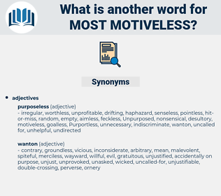 most motiveless, synonym most motiveless, another word for most motiveless, words like most motiveless, thesaurus most motiveless