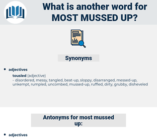 most mussed-up, synonym most mussed-up, another word for most mussed-up, words like most mussed-up, thesaurus most mussed-up