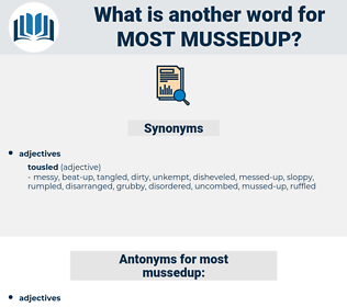 most mussedup, synonym most mussedup, another word for most mussedup, words like most mussedup, thesaurus most mussedup