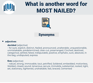 most nailed, synonym most nailed, another word for most nailed, words like most nailed, thesaurus most nailed