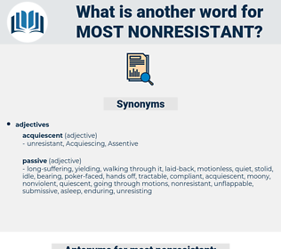 most nonresistant, synonym most nonresistant, another word for most nonresistant, words like most nonresistant, thesaurus most nonresistant
