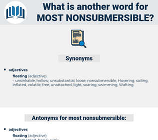 most nonsubmersible, synonym most nonsubmersible, another word for most nonsubmersible, words like most nonsubmersible, thesaurus most nonsubmersible