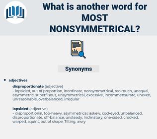 most nonsymmetrical, synonym most nonsymmetrical, another word for most nonsymmetrical, words like most nonsymmetrical, thesaurus most nonsymmetrical