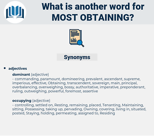most obtaining, synonym most obtaining, another word for most obtaining, words like most obtaining, thesaurus most obtaining
