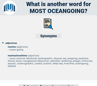 most oceangoing, synonym most oceangoing, another word for most oceangoing, words like most oceangoing, thesaurus most oceangoing