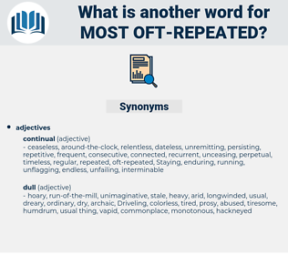 most oft-repeated, synonym most oft-repeated, another word for most oft-repeated, words like most oft-repeated, thesaurus most oft-repeated