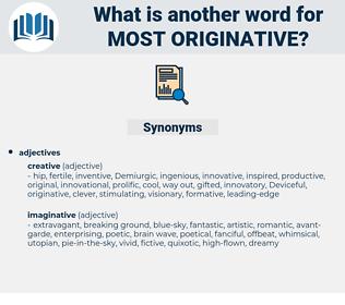 most originative, synonym most originative, another word for most originative, words like most originative, thesaurus most originative