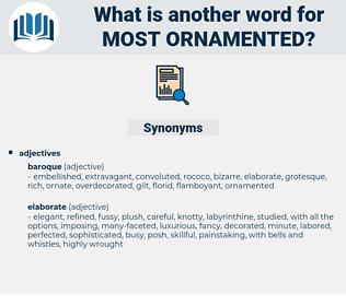 most ornamented, synonym most ornamented, another word for most ornamented, words like most ornamented, thesaurus most ornamented