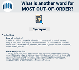 most out of order, synonym most out of order, another word for most out of order, words like most out of order, thesaurus most out of order