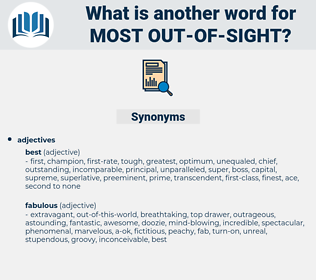 most out of sight, synonym most out of sight, another word for most out of sight, words like most out of sight, thesaurus most out of sight