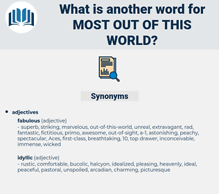 most out-of-this-world, synonym most out-of-this-world, another word for most out-of-this-world, words like most out-of-this-world, thesaurus most out-of-this-world