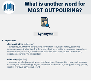 most outpouring, synonym most outpouring, another word for most outpouring, words like most outpouring, thesaurus most outpouring