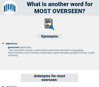 most overseen, synonym most overseen, another word for most overseen, words like most overseen, thesaurus most overseen