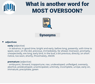 most oversoon, synonym most oversoon, another word for most oversoon, words like most oversoon, thesaurus most oversoon