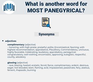 most panegyrical, synonym most panegyrical, another word for most panegyrical, words like most panegyrical, thesaurus most panegyrical