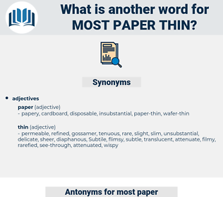 most paper thin, synonym most paper thin, another word for most paper thin, words like most paper thin, thesaurus most paper thin