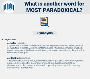 most paradoxical, synonym most paradoxical, another word for most paradoxical, words like most paradoxical, thesaurus most paradoxical