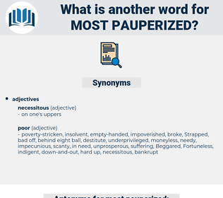 most pauperized, synonym most pauperized, another word for most pauperized, words like most pauperized, thesaurus most pauperized