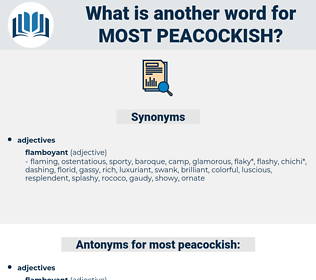 most peacockish, synonym most peacockish, another word for most peacockish, words like most peacockish, thesaurus most peacockish