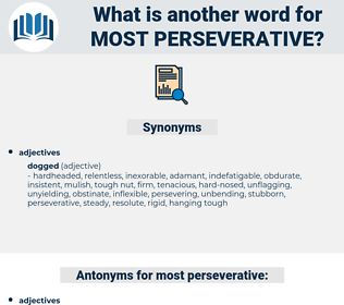 most perseverative, synonym most perseverative, another word for most perseverative, words like most perseverative, thesaurus most perseverative