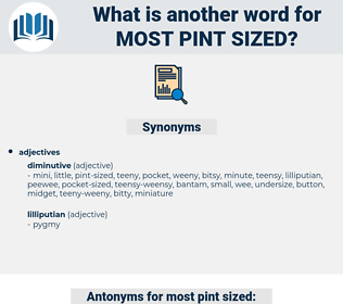 most pint sized, synonym most pint sized, another word for most pint sized, words like most pint sized, thesaurus most pint sized