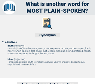 most plain-spoken, synonym most plain-spoken, another word for most plain-spoken, words like most plain-spoken, thesaurus most plain-spoken