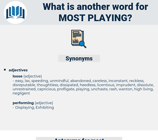 most playing, synonym most playing, another word for most playing, words like most playing, thesaurus most playing