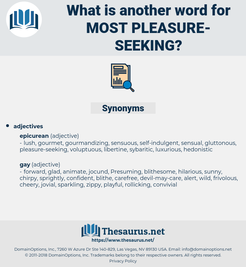 most pleasure-seeking, synonym most pleasure-seeking, another word for most pleasure-seeking, words like most pleasure-seeking, thesaurus most pleasure-seeking