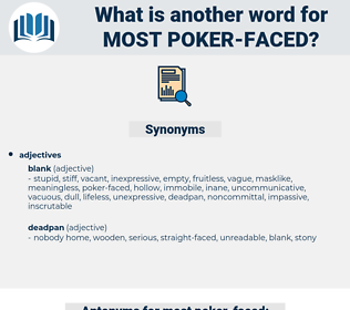 most poker-faced, synonym most poker-faced, another word for most poker-faced, words like most poker-faced, thesaurus most poker-faced