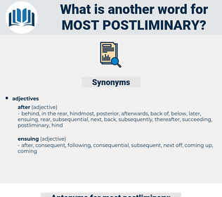 most postliminary, synonym most postliminary, another word for most postliminary, words like most postliminary, thesaurus most postliminary