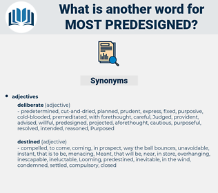 most predesigned, synonym most predesigned, another word for most predesigned, words like most predesigned, thesaurus most predesigned