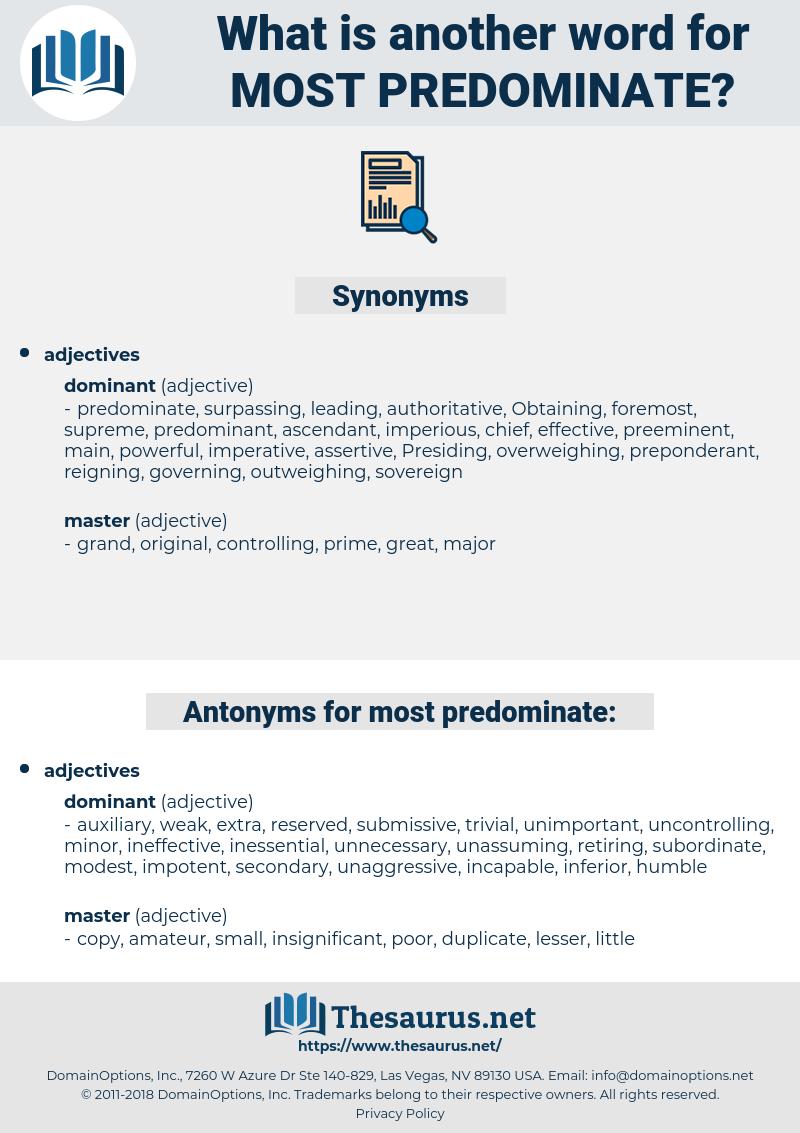 most predominate, synonym most predominate, another word for most predominate, words like most predominate, thesaurus most predominate