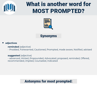 most prompted, synonym most prompted, another word for most prompted, words like most prompted, thesaurus most prompted