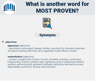 most proven, synonym most proven, another word for most proven, words like most proven, thesaurus most proven