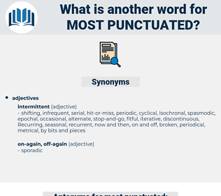 most punctuated, synonym most punctuated, another word for most punctuated, words like most punctuated, thesaurus most punctuated
