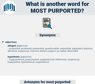 most purported, synonym most purported, another word for most purported, words like most purported, thesaurus most purported